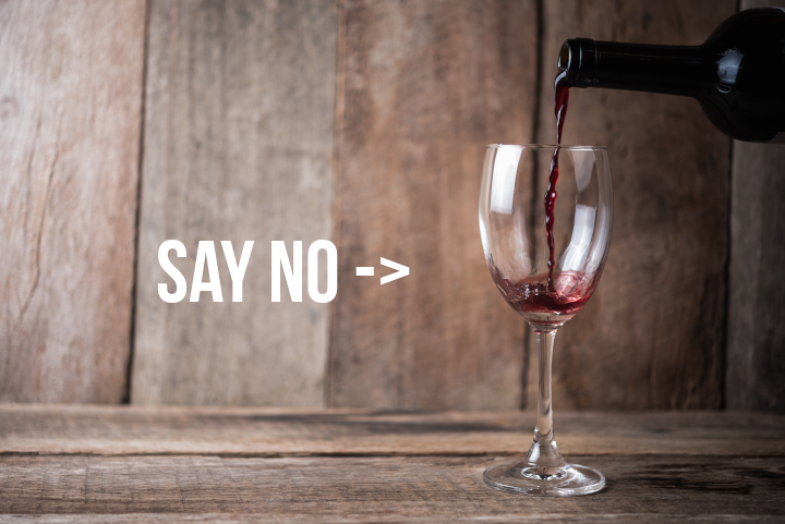 Say no to wine!